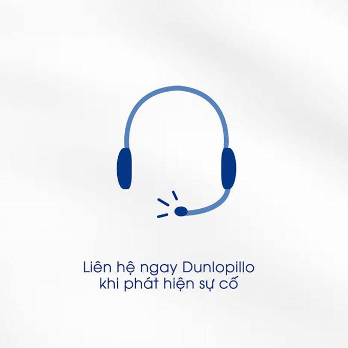 gặp sự cố hãy liên hệ số hotline của Dunlopillo